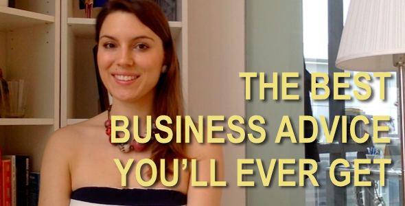 The best business advice you'll ever get
