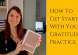 how-to-get-started-with-your-gratitude-practice-1