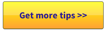 Get more tips >>